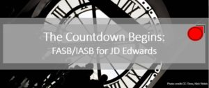 The-Countdown-Begins-FASB-IASB-for-JD-Edwards